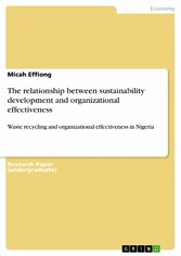 The relationship between sustainability development and organizational effectiveness Waste recycling and organizational effectiveness in Nigeria