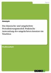 Das klassische und umgekehrte Periodisierungsmodell. Praktische Anwendung des umgekehrten Ansatzes im Triathlon