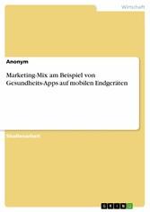 Marketing-Mix am Beispiel von Gesundheits-Apps auf mobilen Endgeräten