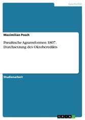 Preußische Agrarreformen 1807. Durchsetzung des Oktoberedikts