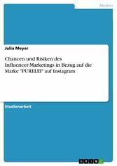 Chancen und Risiken des Influencer-Marketings in Bezug auf die Marke 'PURELEI' auf Instagram