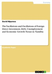 The Vacillations and Oscillations of Foreign Direct Investment, Debt, Unemployment and Economic Growth Nexus in Namibia