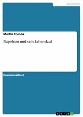 Napoleon und sein Lebenslauf
