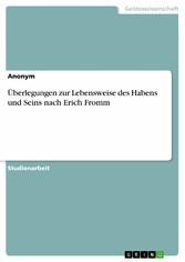 Überlegungen zur Lebensweise des Habens und Seins nach Erich Fromm