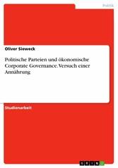 Politische Parteien und ökonomische Corporate Governance. Versuch einer Annährung