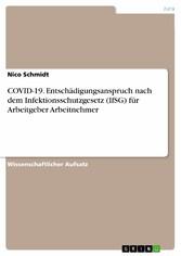 COVID-19. Entschädigungsanspruch nach dem Infektionsschutzgesetz (IfSG) für Arbeitgeber Arbeitnehmer
