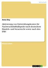 Aktivierung von Entwicklungskosten für Nachwuchsfußballspieler nach deutschem Handels- und Steuerrecht sowie nach den IFRS