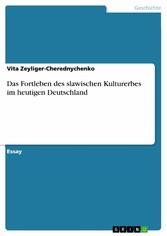 Das Fortleben des slawischen Kulturerbes im heutigen Deutschland