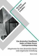 Ein deutscher Kauffman Index of Main Street Entrepreneurship. Adaptionen für den deutschen Markt und empirische Erstellung