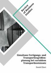 Simultane Fertigungs- und Transportlosgrößenplanung bei variablem Transportkostensatz