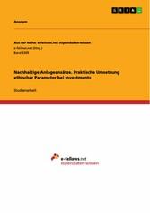 Nachhaltige Anlageansätze. Praktische Umsetzung ethischer Parameter bei Investements