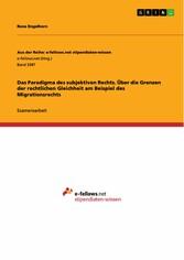 Das Paradigma des subjektiven Rechts. Über die Grenzen der rechtlichen Gleichheit am Beispiel des Migrationsrechts
