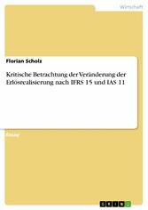 Kritische Betrachtung der Veränderung der Erlösrealisierung nach IFRS 15 und IAS 11