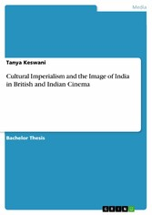 Cultural Imperialism and the Image of India in British and Indian Cinema