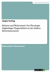 Reform und Widerstand. Zur Theologie altgläubiger Flugschriften in der frühen Reformationszeit