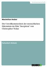 Die Unvollkommenheit der menschlichen Erkenntnis im Film 'Inception' von Christopher Nolan