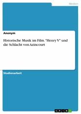 Historische Musik im Film. 'Henry V' und die Schlacht von Azincourt
