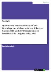 Quantitative Freistoßanalyse auf der Grundlage der südkoreanischen K League Classic 2016 und der Primera Divisón Profesional de Uruguay 2015/2016