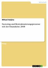Factoring und Restrukturierungsprozesse seit der Finanzkrise 2008