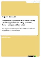 Einfluss der Eigentümerstrukturen auf die Umsetzung sowie den Erfolg von Value Based Management Systemen Eine empirische Analyse Deutscher und Südeuropäischer börsengelisteter Unternehmen