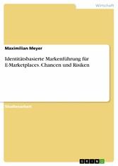 Identitätsbasierte Markenführung für E-Marketplaces. Chancen und Risiken