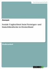 Soziale Ungleichheit beim Vermögen- und Immobilienbesitz in Deutschland
