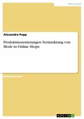 Produktinszenierungen. Vermarktung von Mode in Online Shops