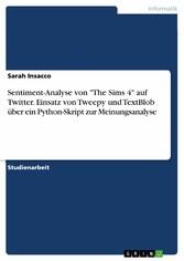 Sentiment-Analyse von 'The Sims 4' auf Twitter. Einsatz von Tweepy und TextBlob über ein Python-Skript zur Meinungsanalyse