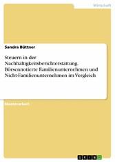 Steuern in der Nachhaltigkeitsberichterstattung. Börsennotierte Familienunternehmen und Nicht-Familienunternehmen im Vergleich