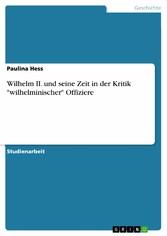 Wilhelm II. und seine Zeit  in der Kritik 'wilhelminischer' Offiziere