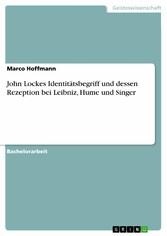 John Lockes Identitätsbegriff und dessen Rezeption bei Leibniz, Hume und Singer