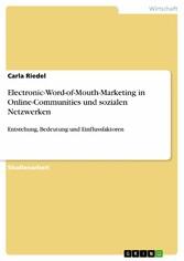 Electronic-Word-of-Mouth-Marketing in Online-Communities und sozialen Netzwerken Entstehung, Bedeutung und Einflussfaktoren