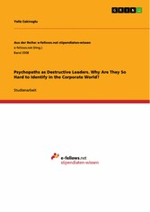 Psychopaths as Destructive Leaders. Why Are They So Hard to Identify in the Corporate World?