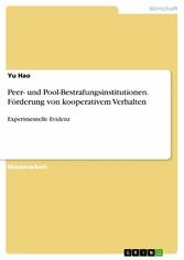 Peer- und Pool-Bestrafungsinstitutionen. Förderung von kooperativem Verhalten Experimentelle Evidenz