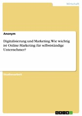 Digitalisierung und Marketing. Wie wichtig ist Online-Marketing für selbstständige Unternehmer?