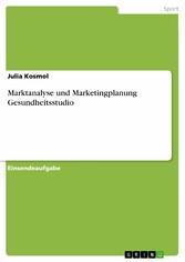 Marktanalyse und Marketingplanung Gesundheitsstudio