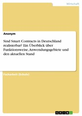 Sind Smart Contracts in Deutschland realisierbar? Ein Überblick über Funktionsweise, Anwendungsgebiete und den aktuellen Stand