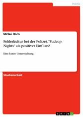 Fehlerkultur bei der Polizei. 'Fuckup Nights' als positiver Einfluss? Eine kurze Untersuchung