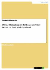 Online Marketing im Bankensektor. Die Deutsche Bank und DAB Bank