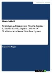 Nonlinear Autoregressive Moving Average- L2 Model Based Adaptive Control Of Nonlinear Arm Nerve Simulator System