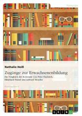 Zugänge zur Erwachsenenbildung. Ein Vergleich der Konzepte von Peter Faulstich, Ekkehard Nuissl und Edward Meueler