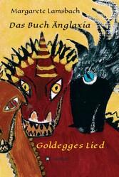 Das Buch Änglaxia Goldegges Lied