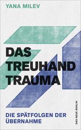 Das Treuhand-Trauma Die Spätfolgen der Übernahme