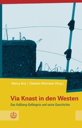 Via Knast in den Westen Das Kaßberg-Gefängnis und seine Geschichte