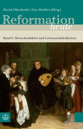 Reformation heute Band V: Menschenbilder und Lebenswirklichkeiten