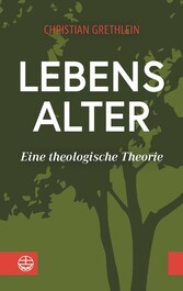 Lebensalter Eine theologische Theorie