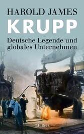 Krupp Deutsche Legende und globales Unternehmen