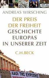 Der Preis der Freiheit Geschichte Europas in unserer Zeit