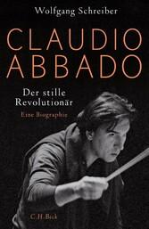 Claudio Abbado Der stille Revolutionär
