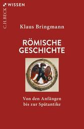 Römische Geschichte Von den Anfängen bis zur Spätantike